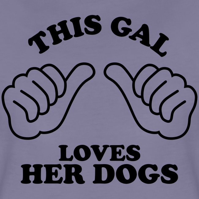Two Thumbs Gal Dogs