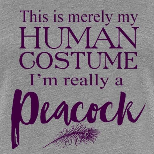 I'm really a Peacock... - Women's Premium T-Shirt