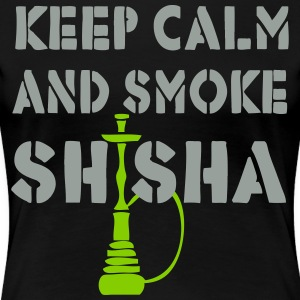 KEEP CALM AND SMOKE SHISHA! - Women's Premium T-Shirt