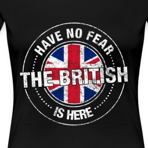Have No Fear The British Is Here - Women's Premium T-Shirt