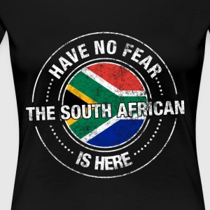 Have No Fear The South African Is Here Shirt - Women's Premium T-Shirt