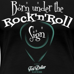 Born Under the Rock'n'Roll Sign - Women's Premium T-Shirt