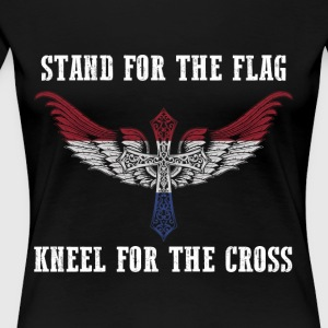 Stand for the flag Netherlands kneel for the cross - Women's Premium T-Shirt
