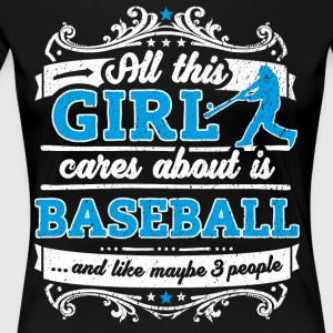 All This Girl Cares About Is Baseball Funny Shirt - Women's Premium T-Shirt