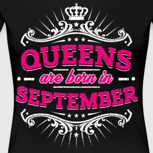 Queens Are Born In September Birthday Shirt - Women's Premium T-Shirt