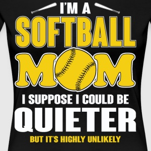 I'm A Softball Mom T Shirt - Women's Premium T-Shirt
