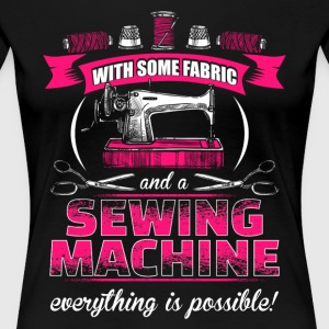 Everything is possible - Sewing - Women's Premium T-Shirt