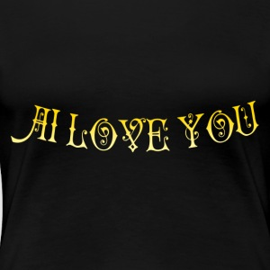 AI LOVE YOU - Women's Premium T-Shirt