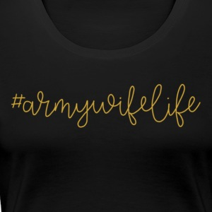 #ArmyWifeLife - Women's Premium T-Shirt