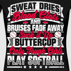 Softball Girls: Only Tough Girls Play Softball - Women's Premium T-Shirt