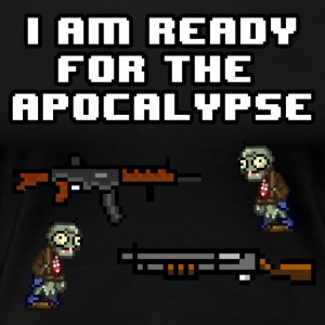Ready For The Apocalypse 8-Bit - Women's Premium T-Shirt