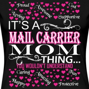 Its A Mail Carrier Mom Things Wouldnt Understand - Women's Premium T-Shirt