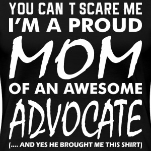 Cant Scare Me Proud Mom Awesome Advocate - Women's Premium T-Shirt