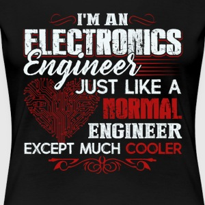 I Am An Electronics Engineer Shirt - Women's Premium T-Shirt