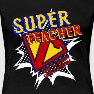 SUPER TEACHER SHIRT - Women's Premium T-Shirt