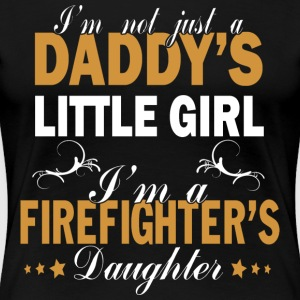 I M A FIREFIGHTE'S DAUGHTER - Women's Premium T-Shirt