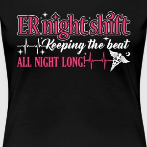 ER NIGHT SHIFT T SHIRT - Women's Premium T-Shirt
