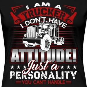 I Am A Trucker Tee Shirt - Women's Premium T-Shirt