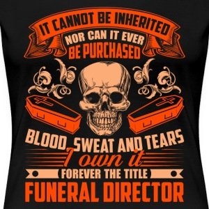 I Earned My Title Funeral Director Shirt - Women's Premium T-Shirt