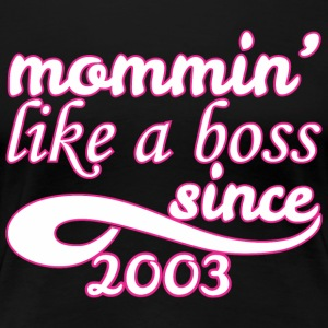 Mommin Like A Boss Since 2003 Happy Mothers Day - Women's Premium T-Shirt