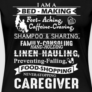 I Am A Caregiver Shirt - Women's Premium T-Shirt