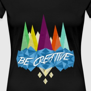 Be Creative Polygon Art - Women's Premium T-Shirt