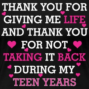 Thank You For Giving Me Life Thank For Not Taking - Women's Premium T-Shirt