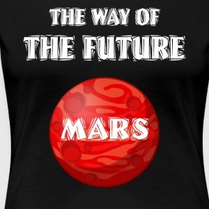 The Way of The Future Mars Space - Women's Premium T-Shirt