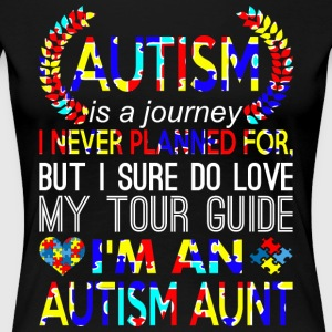 Autism Is Journey Never Planned Im An Autism Aunt - Women's Premium T-Shirt