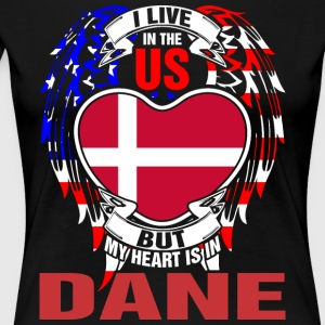 I Live In The Us But My Heart Is In Dane - Women's Premium T-Shirt