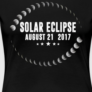 Total Solar Eclipse August 21 2017 T-Shirt - Women's Premium T-Shirt