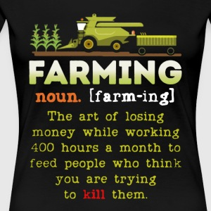 Farming Definition Shirt - Women's Premium T-Shirt