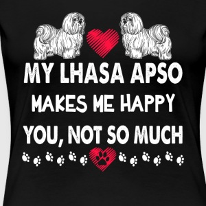 Lhasa Apso Makes Me Happy Shirt - Women's Premium T-Shirt