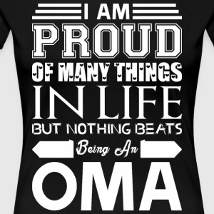 Im Proud Many Things Nothings Beats Being Oma - Women's Premium T-Shirt