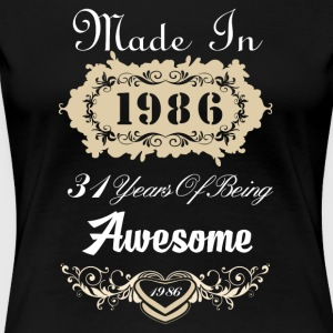 Made in 1986 31 years of being awesome - Women's Premium T-Shirt