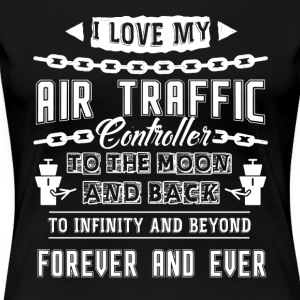 I Love My Air Traffic Controller To The Moon - Women's Premium T-Shirt