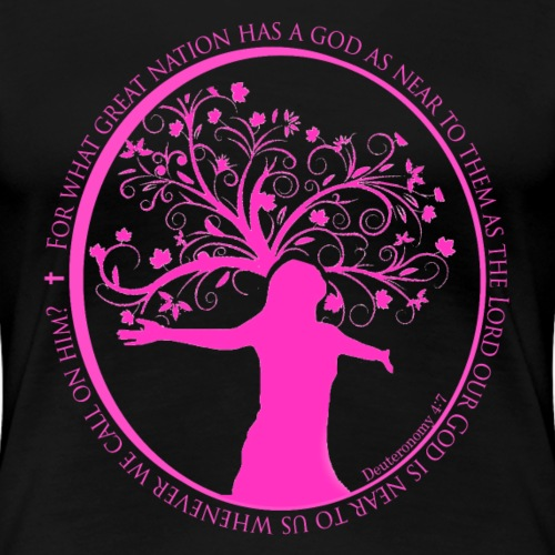 Deuteronomy 4:7 - Women's Premium T-Shirt