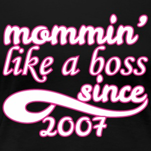 Mommin Like A Boss Since 2007 Happy Mothers Day - Women's Premium T-Shirt