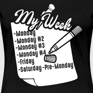 MY WEEK TEE SHIRT - Women's Premium T-Shirt