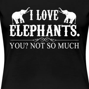 I Love Elephants Tee Shirt - Women's Premium T-Shirt