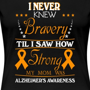 How Strong My Mom Was Alzheimers Awareness Shirt - Women's Premium T-Shirt