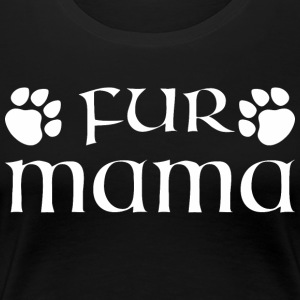 Fur Mama Dog - Women's Premium T-Shirt