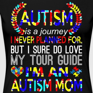 Autism Is Journey Never Planned Im An Autism Mom - Women's Premium T-Shirt