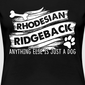 RIDGEBACK JUST A DOG SHIRT - Women's Premium T-Shirt