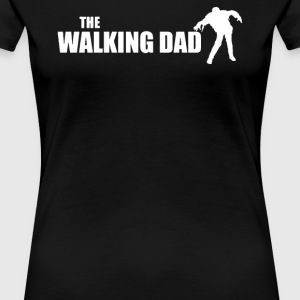 The DAD WALKING - Women's Premium T-Shirt