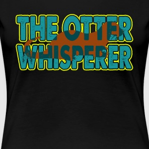 THE OTTER WHISPERER SHIRT - Women's Premium T-Shirt