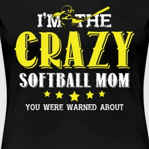 Crazy Softball Mom Everyone Warned You About Shirt - Women's Premium T-Shirt