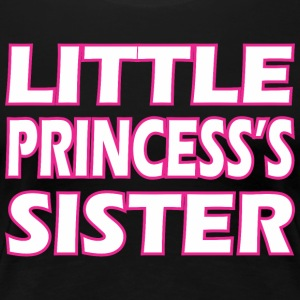 Little Princesss Sister - Women's Premium T-Shirt