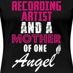 Recording Artist And A Mother Of One Angel T Shirt - Women's Premium T-Shirt