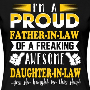 I'm a proud father in law of a freaking awesome - Women's Premium T-Shirt